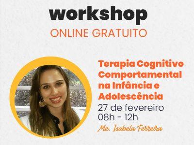 Workshop GRATUITO: Terapia Cognitivo Comportamental na Infância e Adolescência