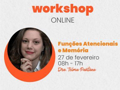 Workshop Online: Funções Atencionais e Memória